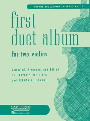 First Duet Album for Two Violins - in Elementary First Position - Violin Harvey S. Whistler|Herman Hummel Rubank Publications Violin Solo
