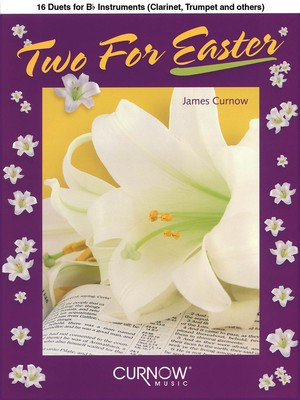 Two for Easter - 16 Duets for Bb Instruments - Bb Instrument James Curnow Curnow Music Duo