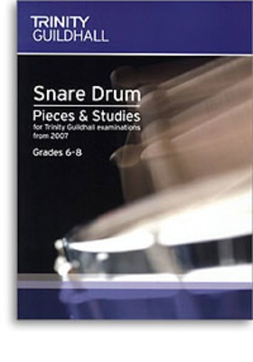 Snare Drum Pieces & Studies: Grades 6-8 - for Trinity College London exams from 2007 - Snare Drum Trinity College London