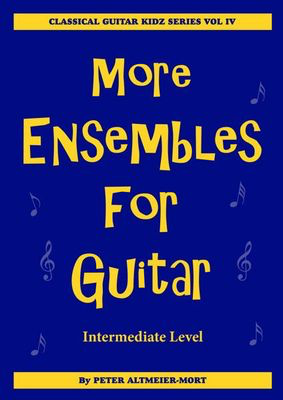 More Ensembles for Guitar Vol. 4 - Intermediate Level - Peter Altmeier-Mort - Classical Guitar Westside
