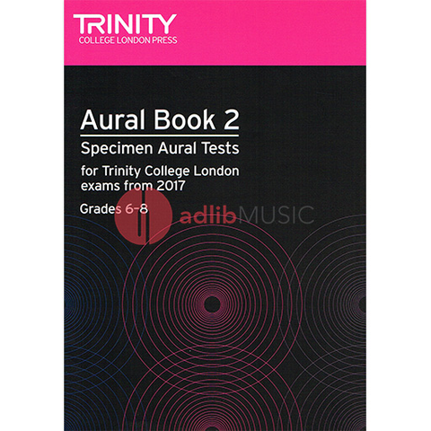 Trinity Aural Tests Book 2, from 2017 Grades 6-8 - All Instruments Trinity College London /CD