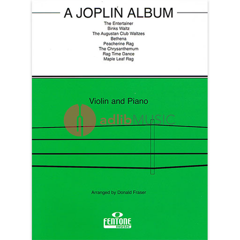 A Joplin Album - Violin and Piano - Scott Joplin arranged by Donald Fraser - Fentone Music