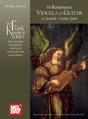 The Renaissance Vihuela & Guitar - in Sixteenth-Century Spain - Classical Guitar Mel Bay Guitar TAB Spiral Bound