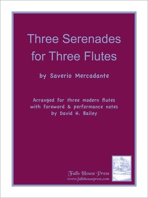 Three Serenades for Three Flutes - Saverio Mercadante - Flute David H. Bailey Falls House Press Flute Trio Score/Parts