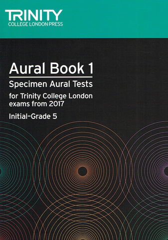 Trinity Aural Tests Book 1 from 2017 Initial-Grade 5 - Trinity College London