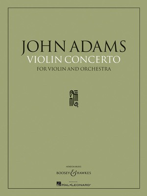 Violin Concerto - for Violin and Orchestra Full Score - John Adams - Boosey & Hawkes Full Score Score