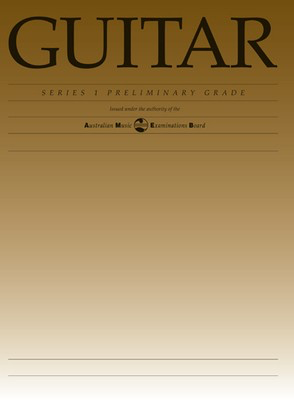 Guitar Series 1 - Preliminary Grade - Classical Guitar|Guitar AMEB - Adlib Music