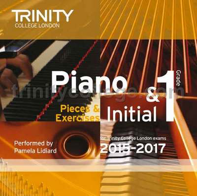 Piano Pieces & Exercises - Initial & Grade 1 CD - for Trinity College London exams 2015-2017 - Piano Trinity College London CD