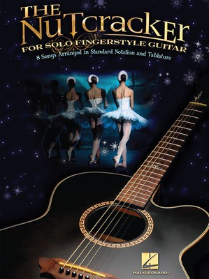 The Nutcracker for Solo Guitar - Peter Ilyich Tchaikovsky - Guitar Hal Leonard Guitar Solo