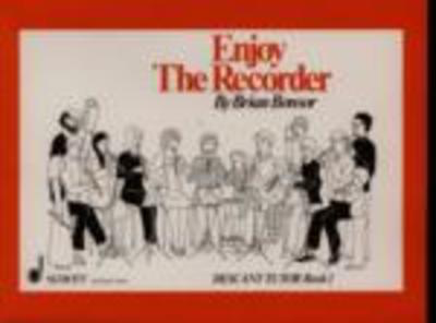 Enjoy The Recorder, Descant Tutor Book 1 - A comprehensive method for group, individual and self tuition - Descant Recorder Brian Bonsor Schott Music - Adlib Music