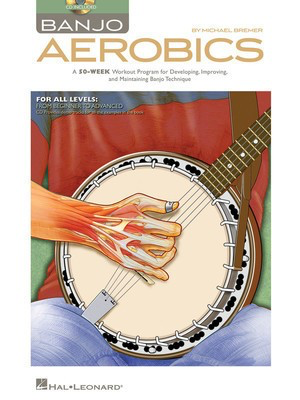 Banjo Aerobics - A 50-Week Workout Program for Developing, Improving and Maintaining - Banjo Michael Bremer Hal Leonard /CD