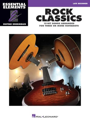 Rock Classics - Essential Elements Guitar Ensembles Late Beginner Level - Guitar Hal Leonard Guitar Ensemble