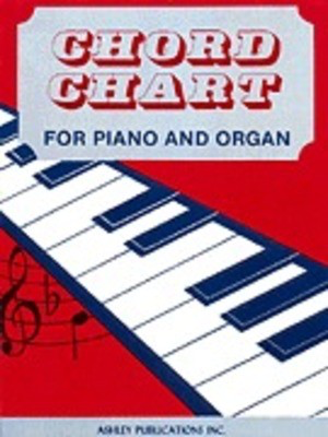 Chord Chart For Piano And Organ - Piano Ashley Publications Inc. Chart