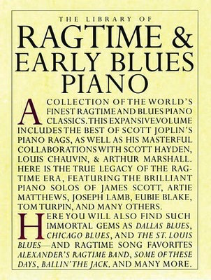 LIBRARY OF RAGTIME & EARLY BLUES PIANO - Music Sales