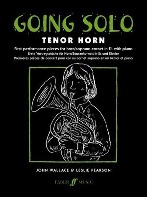 Going Solo - for Tenor Horn and Piano - John Wallace|Leslie Pearson - Eb Tenor Horn Faber Music