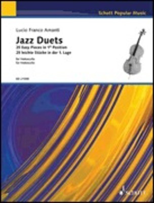 Jazz Duets for Cello - 25 Easy Pieces in 1st Position - Lucio Franco Amanti - Cello Schott Music