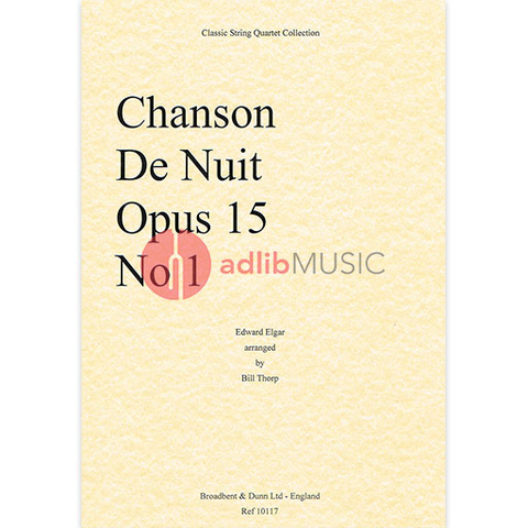 CHANSON DE NUIT ARR THORP - ELGAR - QUARTETS MIXED - BROADBENT DUNN