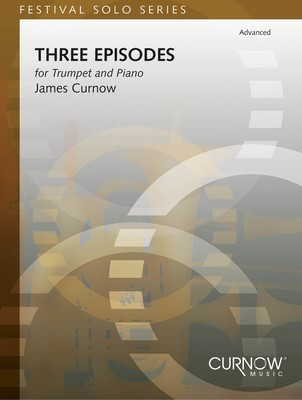 Three Episodes for Trumpet and Piano - James Curnow - Trumpet Curnow Music