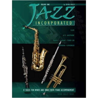 Jazz Incorporated Volume 1 - for Trumpet/Clarinet/Tenor Sax - Kerin Bailey - Clarinet|Trumpet|Tenor Saxophone Kerin Bailey Music