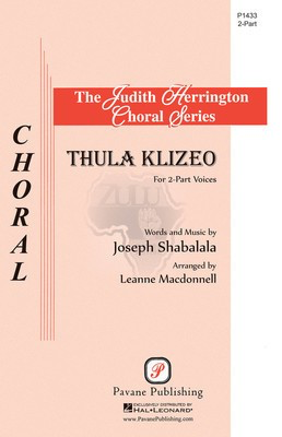Thula Klizeo - 2-Part - Joseph Shabalala arranged Leanne McDonnell - Pavane Publishing Octavo