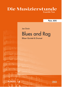 Blues and Rag - Mixed Woodwind and or Brass Quintet and Drums - Joe Grain - Rundel