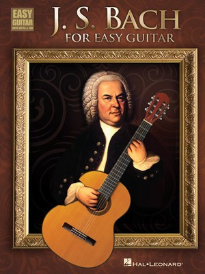 J.S. Bach for Easy Guitar - Johann Sebastian Bach - Guitar Hal Leonard Easy Guitar TAB