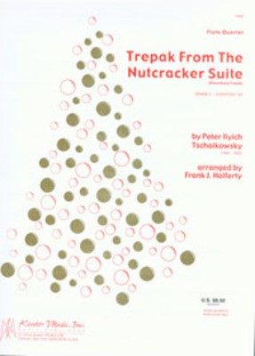 Trepak From The Nutcracker Suite (Danse Russe Trepak) - 4 Flutes - Peter Ilyich Tchaikovsky - Flute Frank J. Halferty Kendor Music Flute Quartet Score/Parts