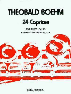 24 Caprices for Flute, Op. 26 - In Pleasing and Melodious Style - Theobald Boehm - Flute Carl Fischer - Adlib Music