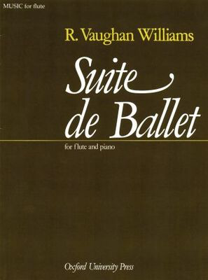 Suite de Ballet - for Flute and Piano - Ralph Vaughan Williams - Flute Oxford University Press - Adlib Music