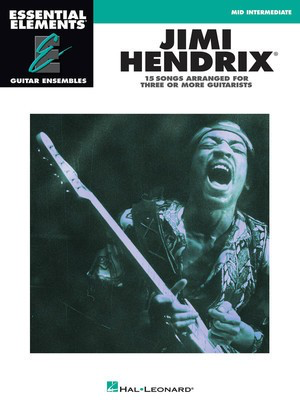 Jimi Hendrix - Essential Elements Guitar Ensembles Mid-Intermediate Level - Guitar Hal Leonard Guitar Solo