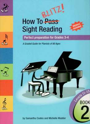 How To Blitz Sight Reading Book 2 - Perfect preparation for Grades 3 - 4 - Piano Samantha Coates BlitzBooks Publications - Adlib Music