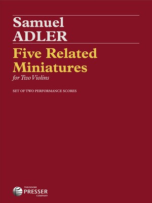 Five Related Miniatures - for Two Violins - Samuel Adler - Violin Theodore Presser Company Violin Duet