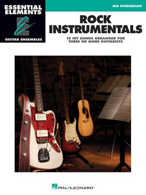 Rock Instrumentals - Essential Elements Guitar Ensembles - Guitar Hal Leonard Guitar Ensemble