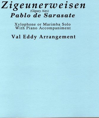 Zigeunerweisen (Gipsy Airs) - Xylophone or Marimba Solo with Piano Accompaniment - Pablo de Sarasate - Marimba|Xylophone Val Eddy Southern Percussion