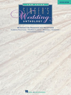 Singer's Wedding Anthology - Revised Edition - Low Voice - 59 Songs - Various - Vocal Low Voice Hal Leonard Piano & Vocal