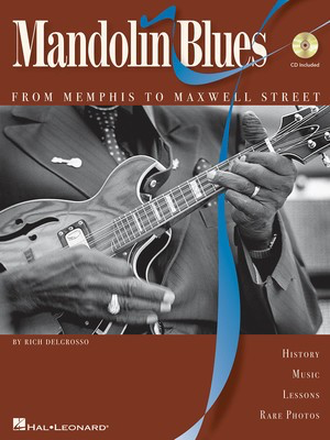 Mandolin Blues - From Memphis to Maxwell Street - Mandolin Rich DelGrosso Hal Leonard /CD