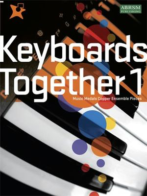 Keyboards Together 1 - Music Medals Copper Keyboard Ensemble Pieces - ABRSM - Keyboard|Piano ABRSM Piano Solo