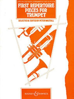 First Repertoire Pieces for Trumpet - Trumpet Peter Wastall Boosey & Hawkes