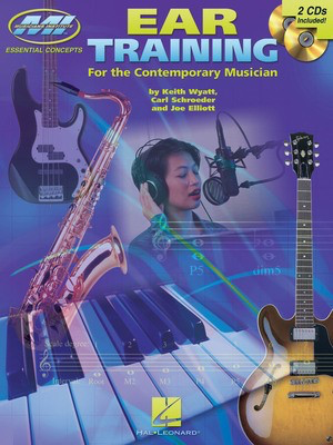Ear Training - The Complete Guide for All Musicians - Carl Schroeder|Joe Elliott|Keith Wyatt Musicians Institute Press /CD