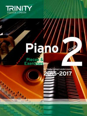 Piano Pieces & Exercises - Grade 2 - for Trinity College London exams 2015-2017 - Piano Trinity College London