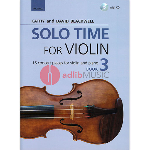 Solo Time for Violin Book 3 + CD - 16 concert pieces for violin and piano -  David Blackwell|Kathy Blackwell