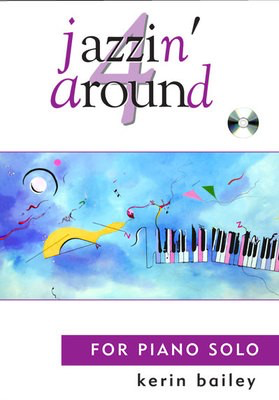 Jazzin' Around 4 - for Piano Solo, Book & CD - Kerin Bailey - Piano Kerin Bailey Music /CD