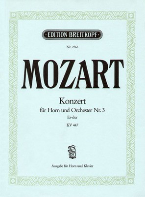 Concerto No. 3 in Eb major K. 447 - for Horn and Piano - Wolfgang Amadeus Mozart - French Horn Breitkopf & Hartel