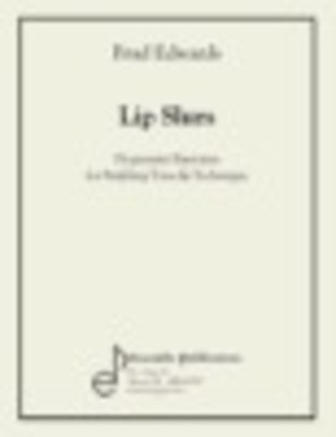 Lip Slurs - Progressive Exercises for Building Tone & Technique - Brad  Edwards - Trombone Ensemble Publications