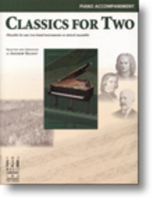 Classics for Two, Piano Accompaniment - Piano Andrew Balent FJH Music Company Piano Accompaniment