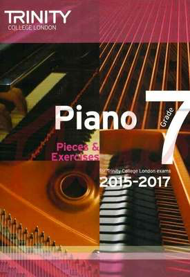 Piano Pieces & Exercises - Grade 7 - for Trinity College London exams 2015-2017 - Piano Trinity College London
