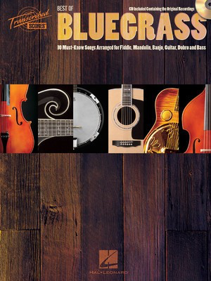 Best of Bluegrass - 10 Must-Know Songs Arranged for Fiddle, Mandolin, Banjo, Guitar, Dobro - Banjo|Bass Guitar|Dobro/Resonator Guitar|Fiddle|Guitar|Mandolin Hal Leonard