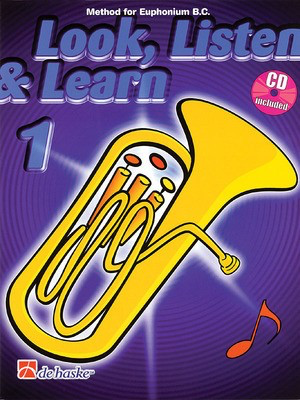Look, Listen & Learn 1 - Method for Baritone/Euphonium B.C. - Jaap Kastelein|Michiel Oldenkamp - Baritone|Euphonium De Haske Publications /CD