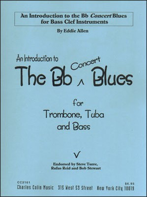 An Introduction to The Bb Concert Blues - for Trombone, Tuba and Bass - Double Bass|Tuba|Trombone Eddie Allen Charles Colin Publishing