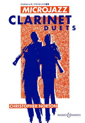Microjazz Clarinet Duets - 24 pieces in popular styles - Christopher Norton - Clarinet Boosey & Hawkes Clarinet Duet
